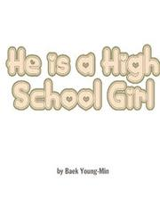 He Is A High-School Girl